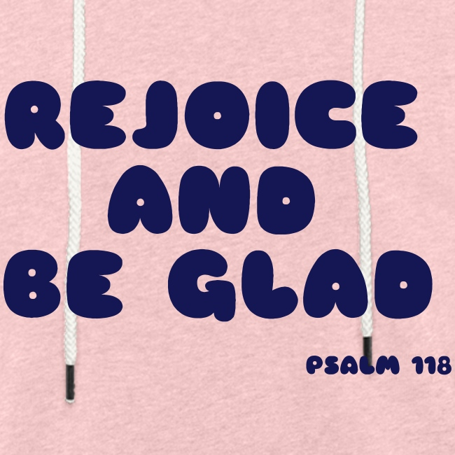 REJOICE AND BY GLAD