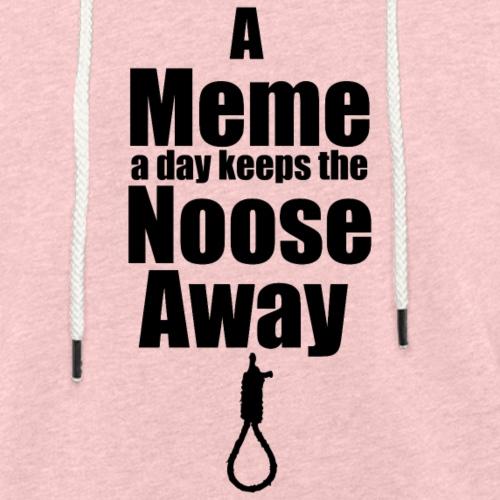 A Meme A Day Keeps the Noose Away - Light Unisex Sweatshirt Hoodie