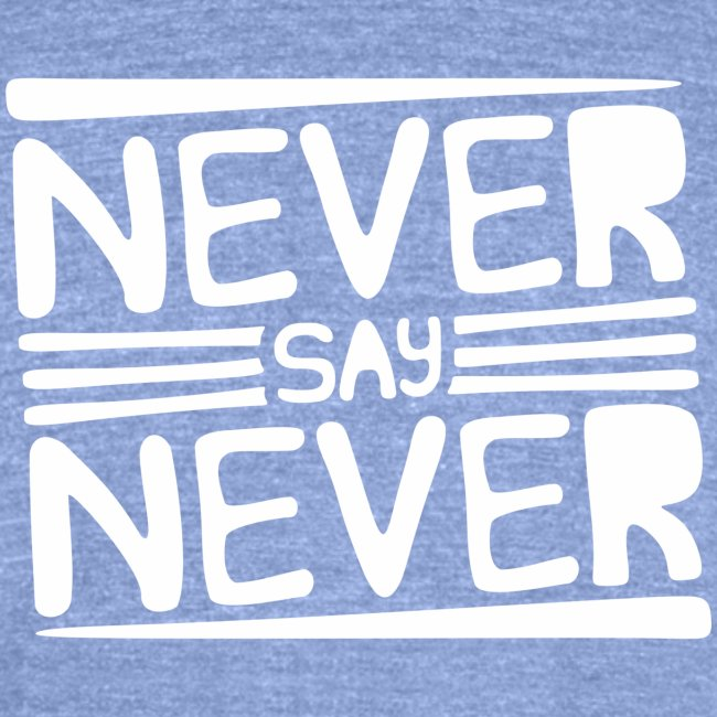 Never Say Never