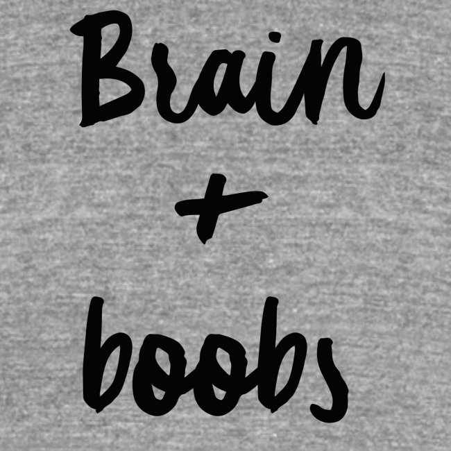 Brain + Boobs
