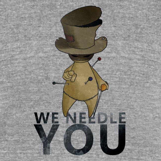 WE NEEDLE YOU