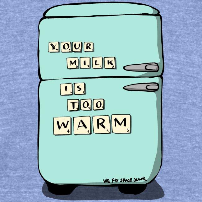 Your Milk Is Too Warm
