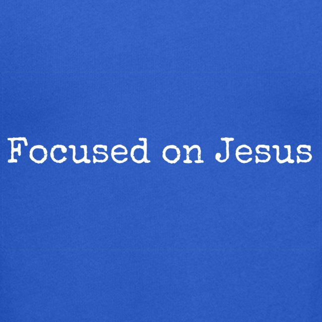 Focus on Jeusus