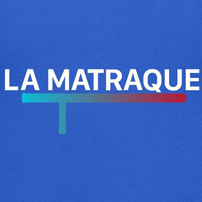 LA MATRAQUE.