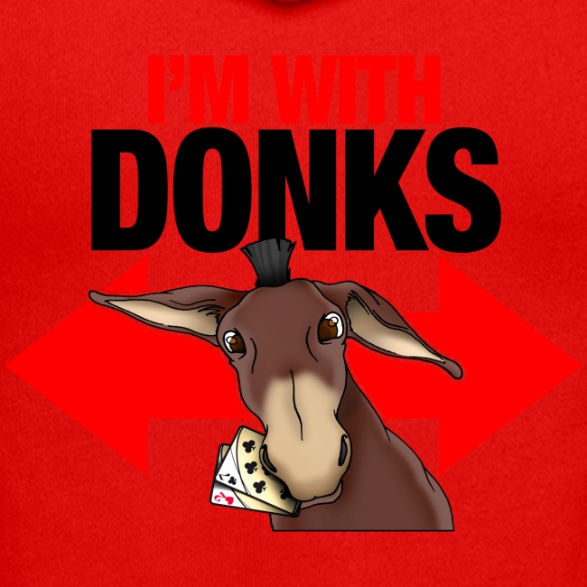 I am with donks