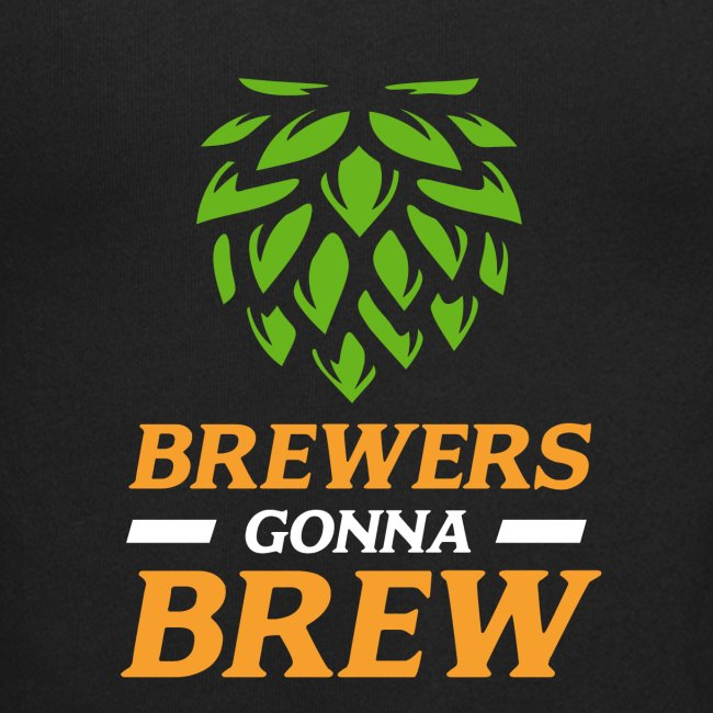 Brewers gonna brew - brewers gift idea