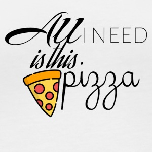 All I need is this pizza - Women's Organic Longsleeve