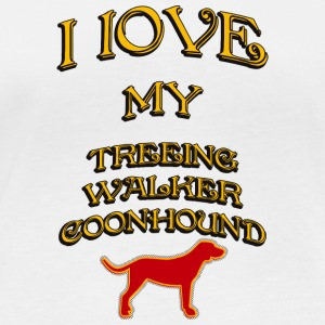 I LOVE MY DOG Treeing Walker Coonhound - Women's Organic Longsleeve
