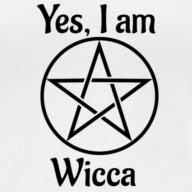 Yes I am Wicca