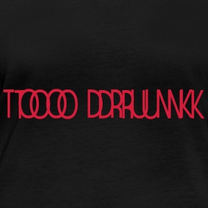 TOO DRUNK B - Women's Organic Longsleeve