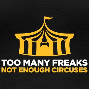 Too Many Freaks. Not Enough Circuses. - Women's Organic Longsleeve