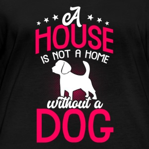 A house is not a home without a dog - Frauen Bio-Langarmshirt