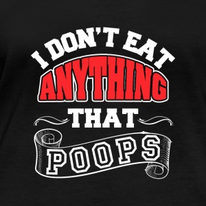 i dont eat anything that poops - Women's Organic Longsleeve