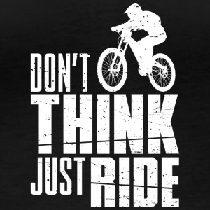 Don't Think! Just Ride - Frauen Bio-Langarmshirt