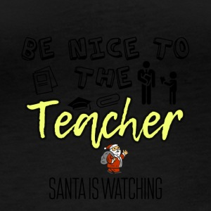 Be nice to the teacher because Santa is watching - Women's Organic Longsleeve