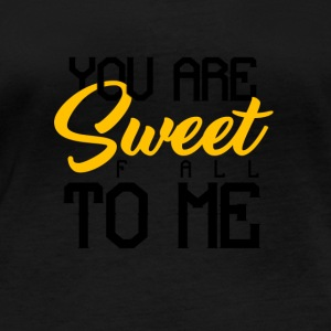 YOU ARE SWEET F ALL TO ME - Women's Organic Longsleeve