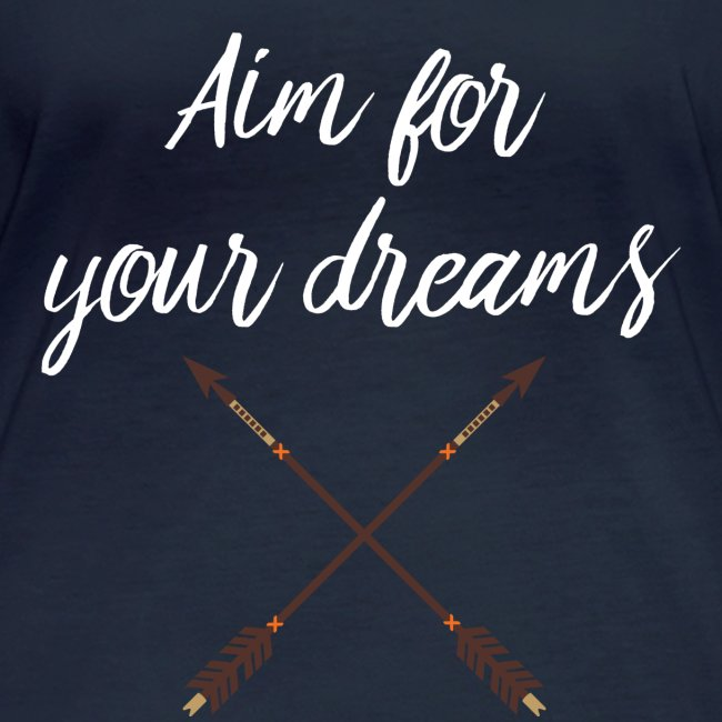 Aim for your Dreams white