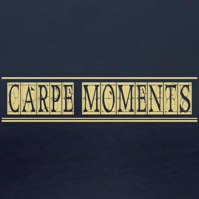 Carpe Moments Carpe Diem