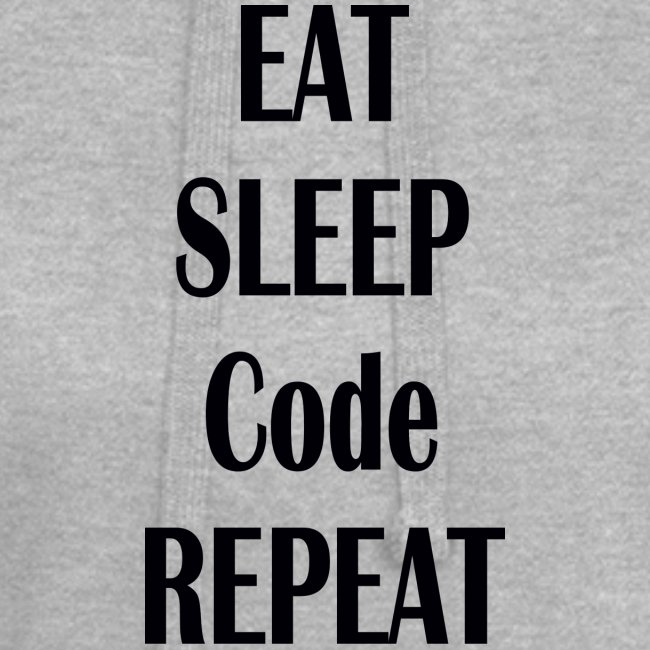 EAT SLEEP CODE REPEAT