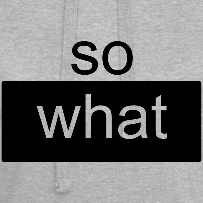 so what