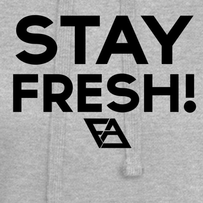 STAY FRESH! T-paita