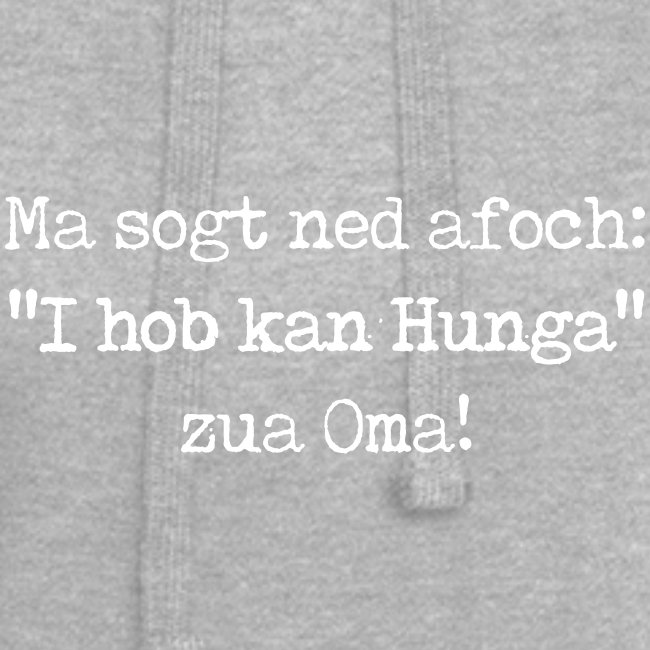 "Vorschau: Ma sogt ned afoch ""I hob kan Hunga"" zua Oma - Hoodie-Kleid"