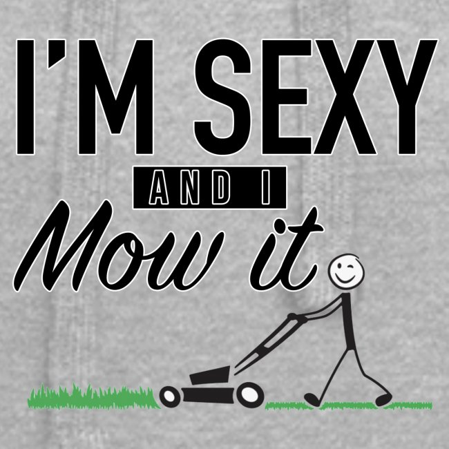 I'm sexy and I mow it