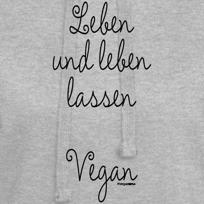 Leben und leben lassen. Vegan.
