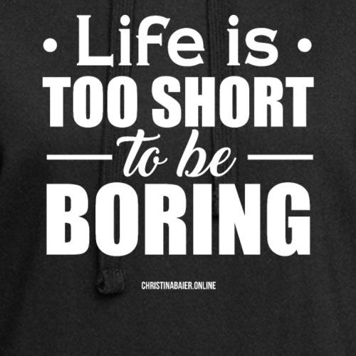Life is too short to be boring - Hoodie-Kleid
