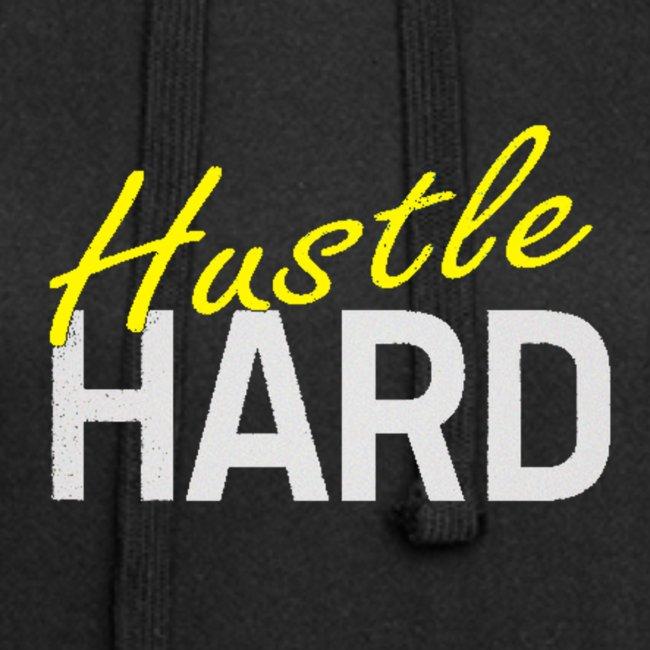 Hustle hard