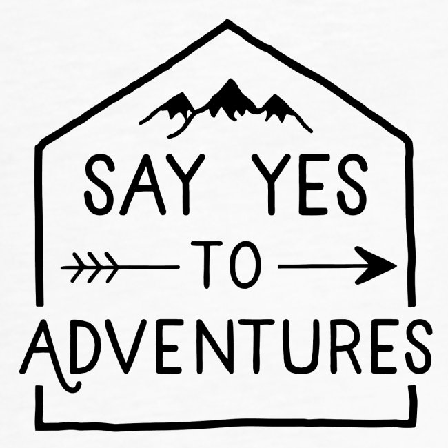 Say yes to Adventures