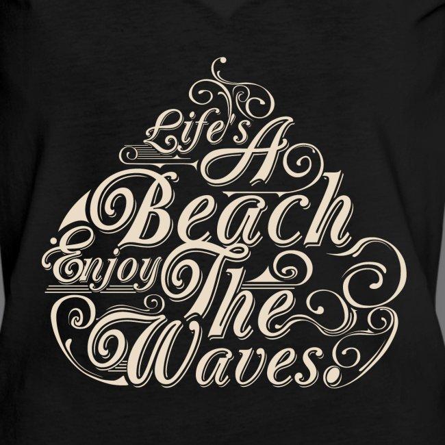 LIFE A BEACH ENJOY THE WAVES Tee Shirts