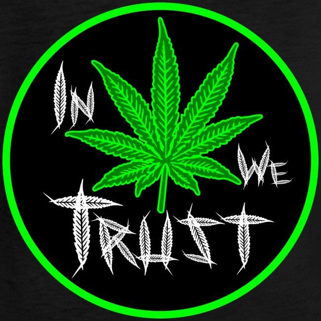 In weed we trust