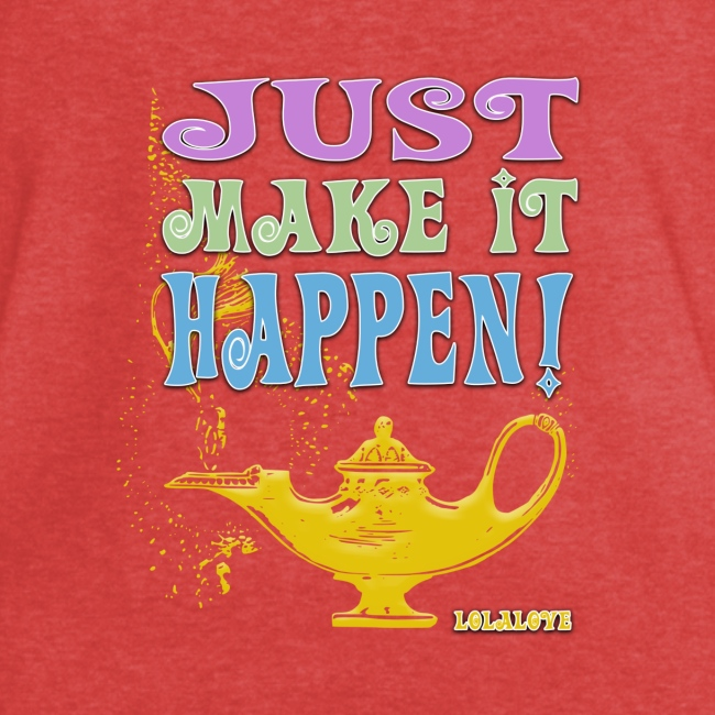 JUST make it happen!