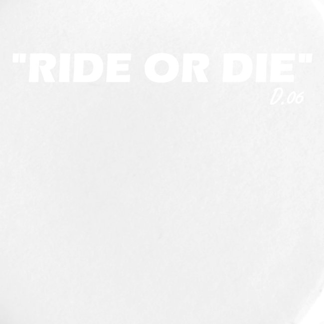 Ride or die (blanc)