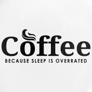 Coffee, Because sleep is overrated - Coffee Shirt - Buttons large 56 mm