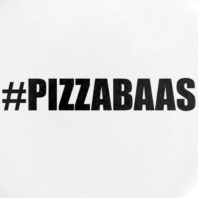 #PIZZABAAS