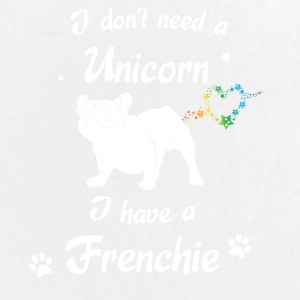 I don´t need a Unicorn - I have a Frenchie - Buttons groß 56 mm