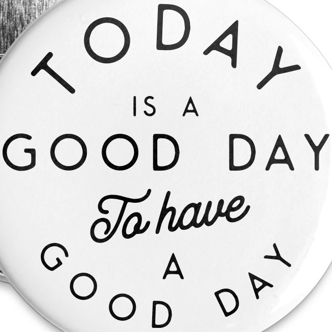 Bonne journée pour avoir une bonne journée
