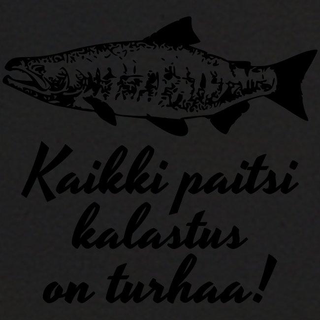kaikki paitsi kalastus on turhaa