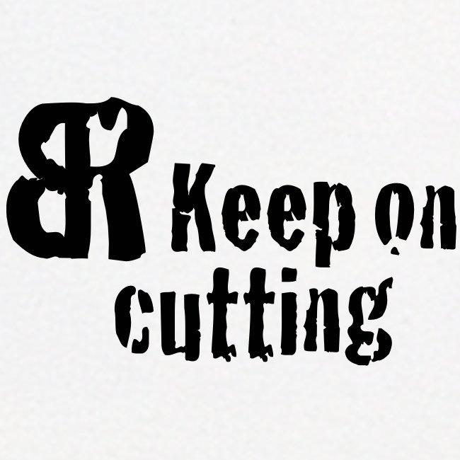 keep on cutting 1
