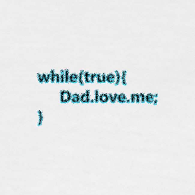 Dad love me