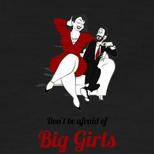'DO NOT BE AFRAID OR BIG GIRLS' '