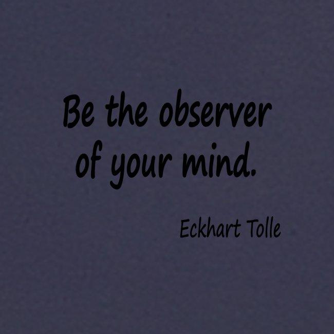 Observe youir mind
