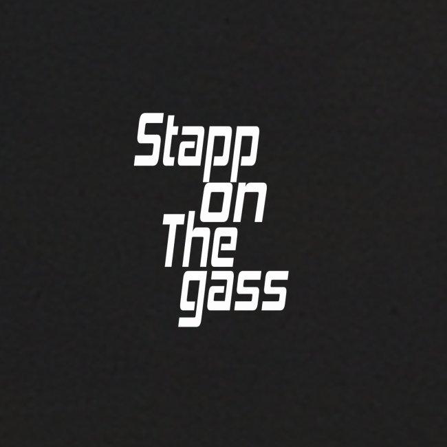 Stapp On The Gass Design