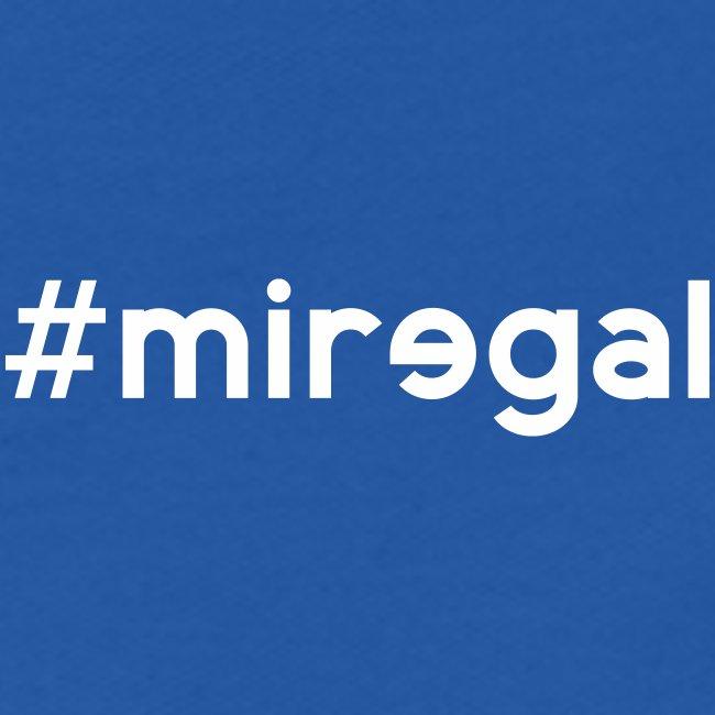#miregal