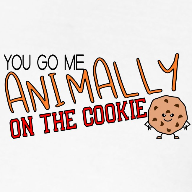 you go me on the cookie
