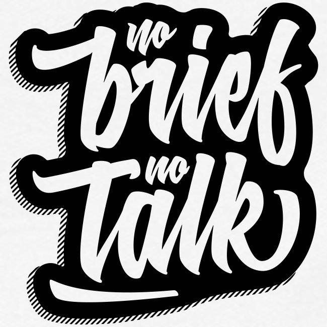 no brief, no talk
