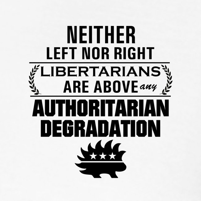 Libertarians above any degradation