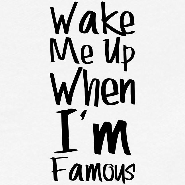 wake me famous